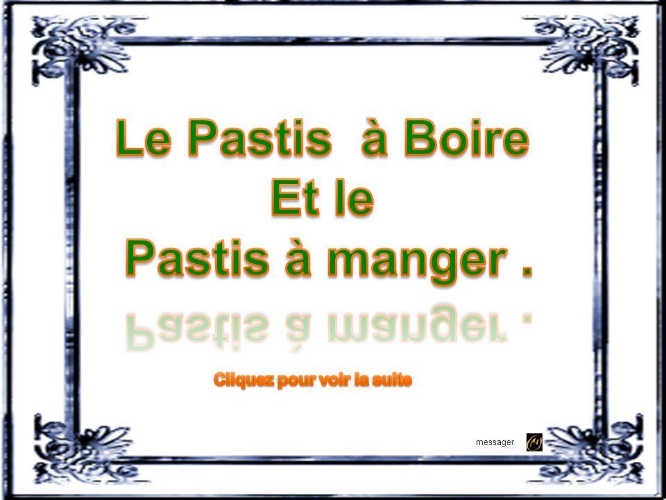Le Pastis à Boire Et le Pastis à manger .