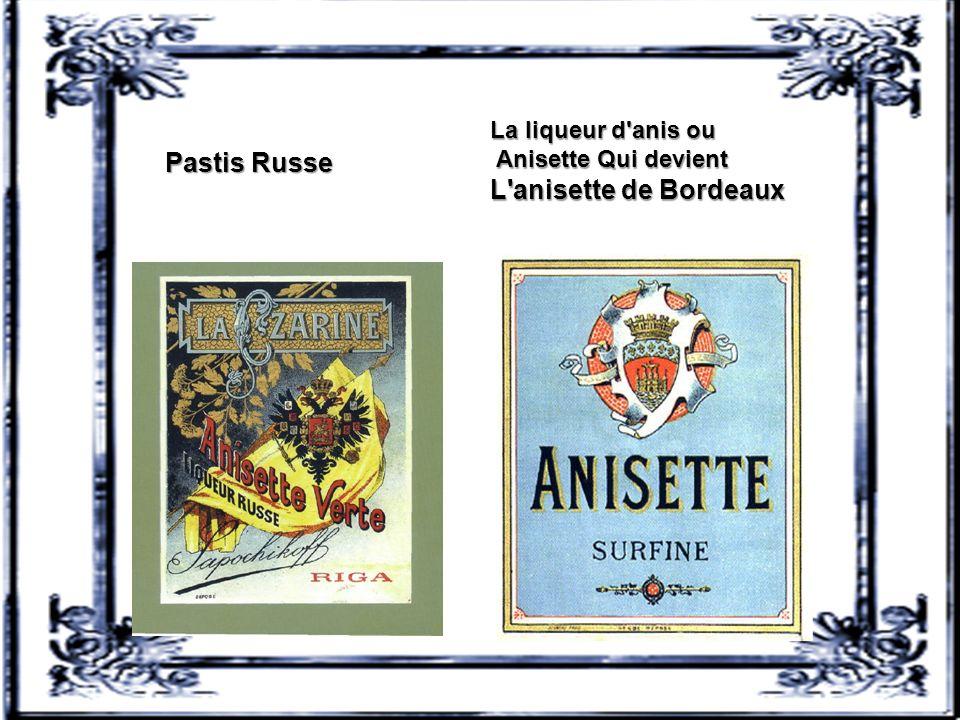 Pastis Russe L anisette de Bordeaux La liqueur d anis ou