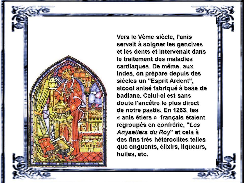 Vers le Vème siècle, l anis servait à soigner les gencives et les dents et intervenait dans le traitement des maladies cardiaques.