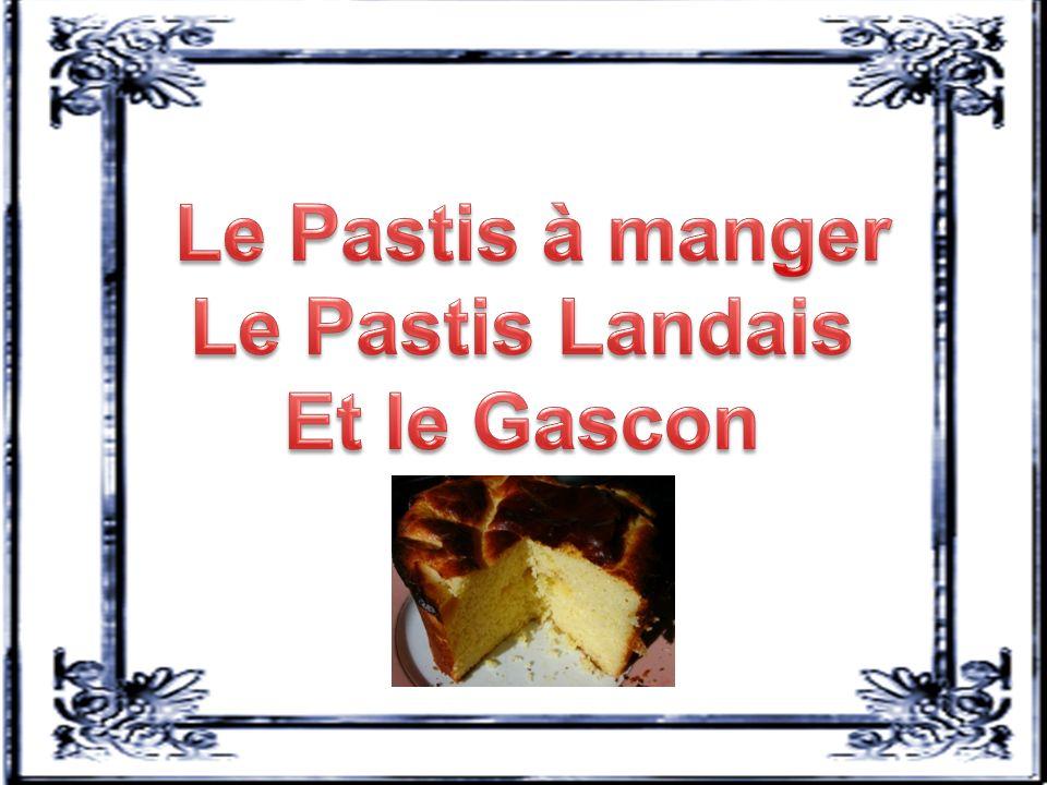 Le Pastis à manger Le Pastis Landais Et le Gascon