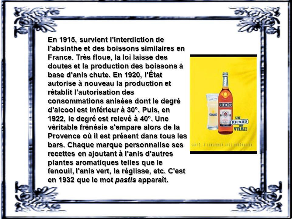 En 1915, survient l interdiction de l absinthe et des boissons similaires en France.