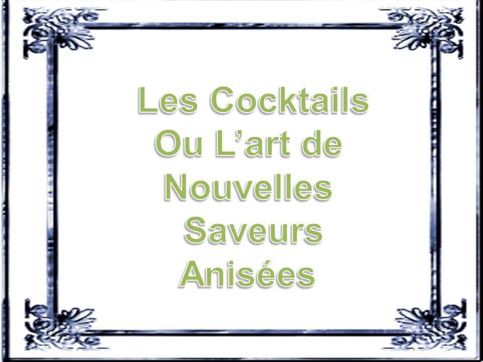 Les Cocktails Ou L'art de Nouvelles Saveurs Anisées