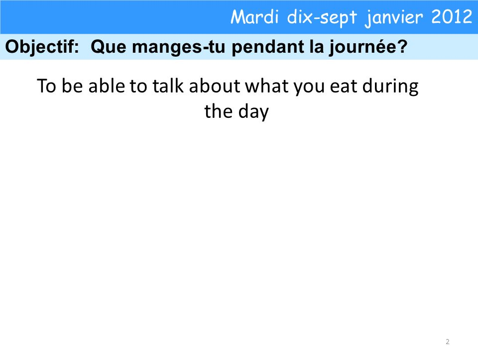 To be able to talk about what you eat during the day