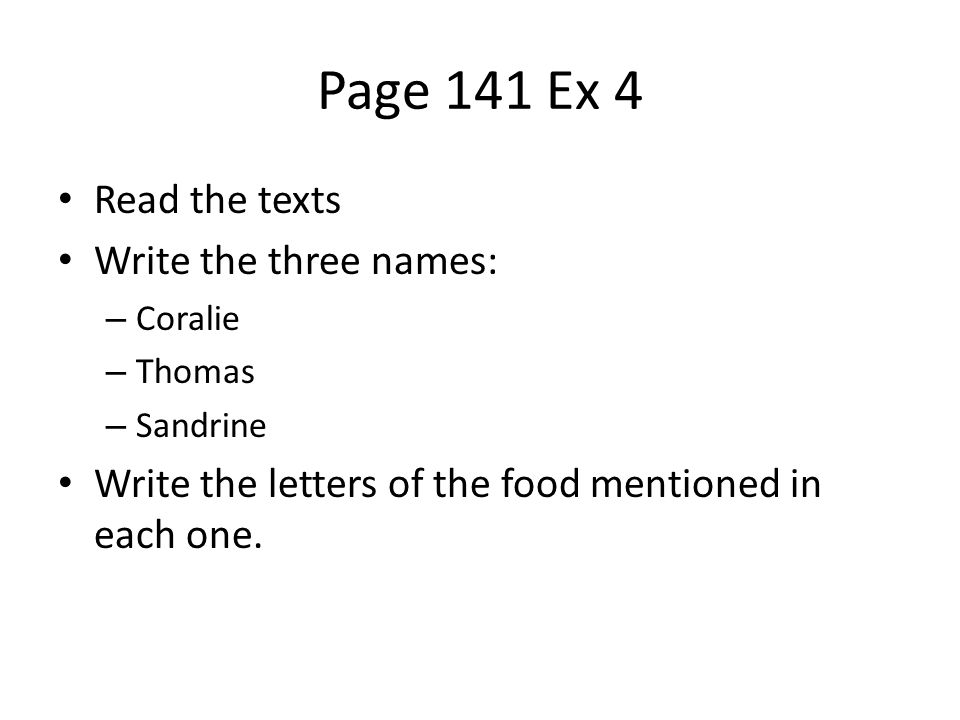 Page 141 Ex 4 Read the texts Write the three names: