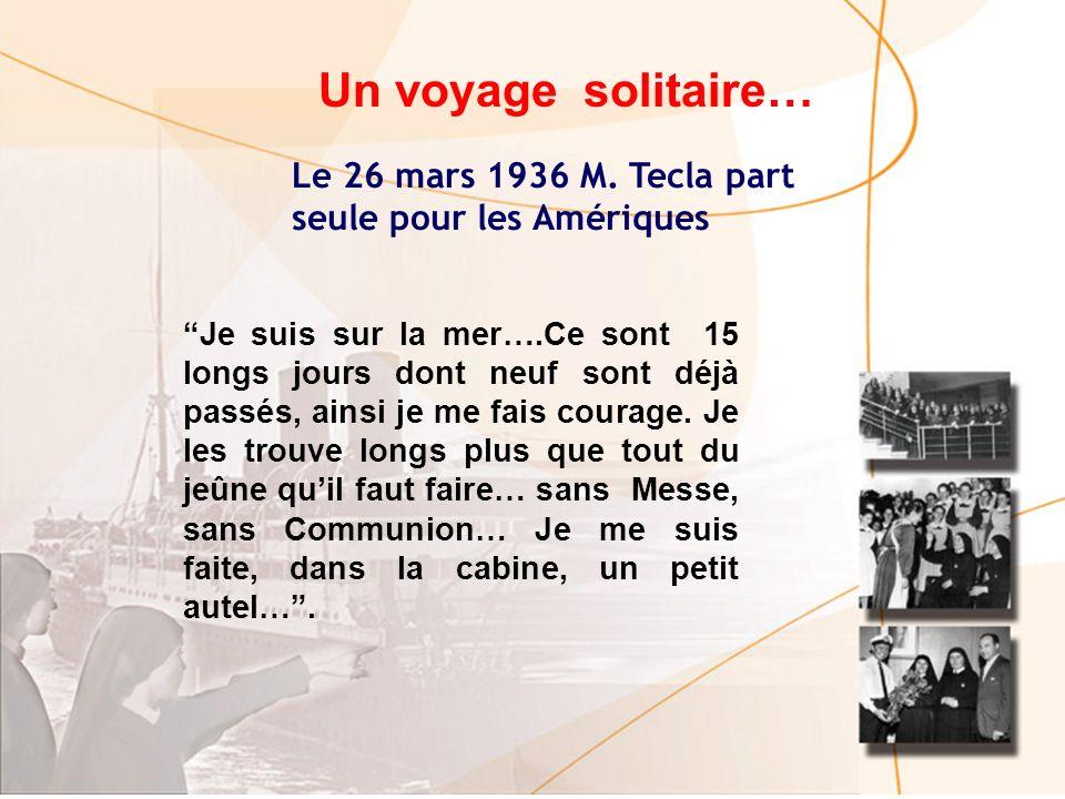 Un voyage solitaire… Le 26 mars 1936 M. Tecla part seule pour les Amériques.