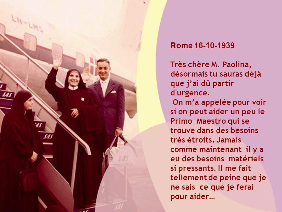 Rome 16-10-1939 Très chère M. Paolina, désormais tu sauras déjà que j'ai dû partir d urgence.