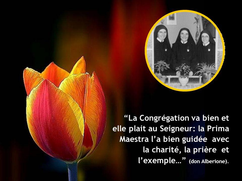 La Congrégation va bien et elle plait au Seigneur: la Prima Maestra l'a bien guidée avec la charité, la prière et l'exemple… (don Alberione).