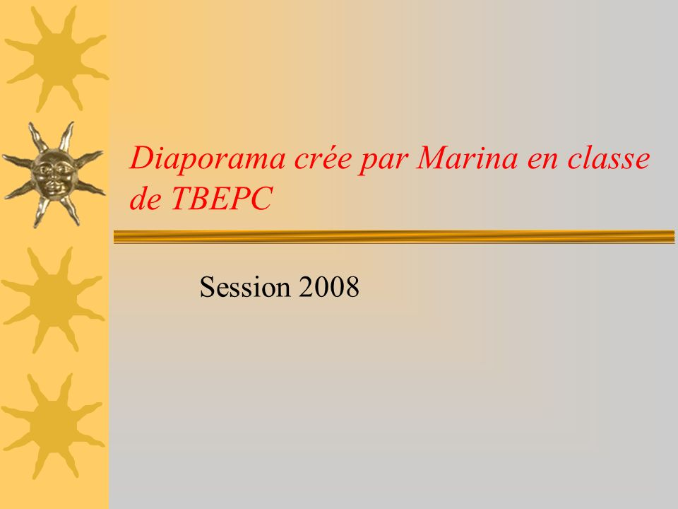 Diaporama crée par Marina en classe de TBEPC