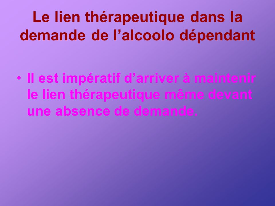 Le lien thérapeutique dans la demande de l'alcoolo dépendant