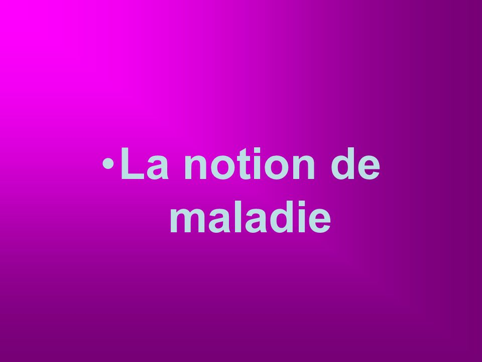 La notion de maladie