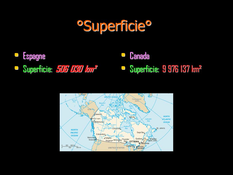 °Superficie° Espagne Superficie: 506 030 km² Canada