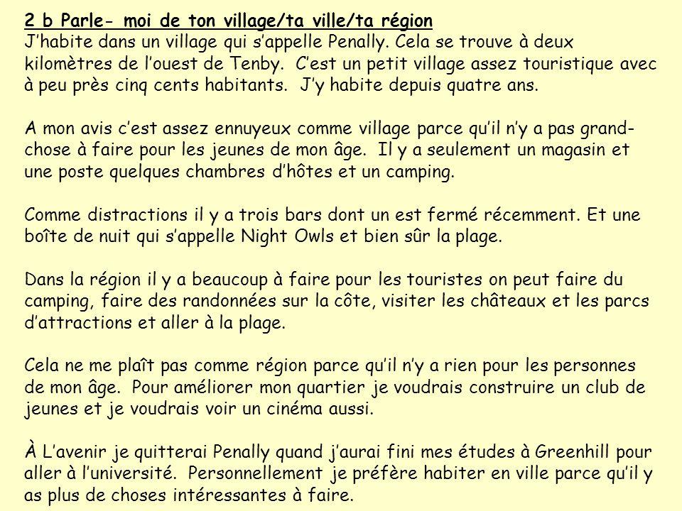 2 b Parle- moi de ton village/ta ville/ta région