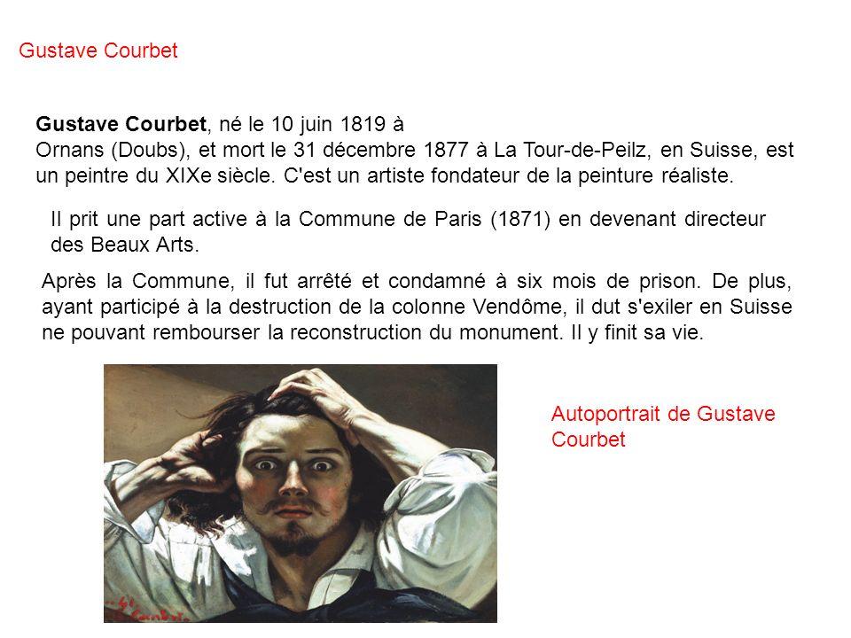 Gustave Courbet Gustave Courbet, né le 10 juin 1819 à.