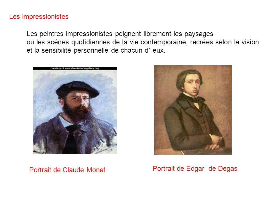Les impressionistes Les peintres impressionistes peignent librement les paysages.
