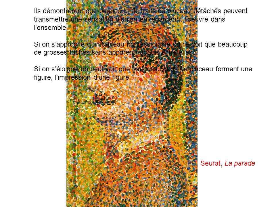 Ils démontrèrent que beaucoup de traits de pinceau détâchés peuvent transmettre une sensation d'union en regardeant l'oeuvre dans l'ensemble.