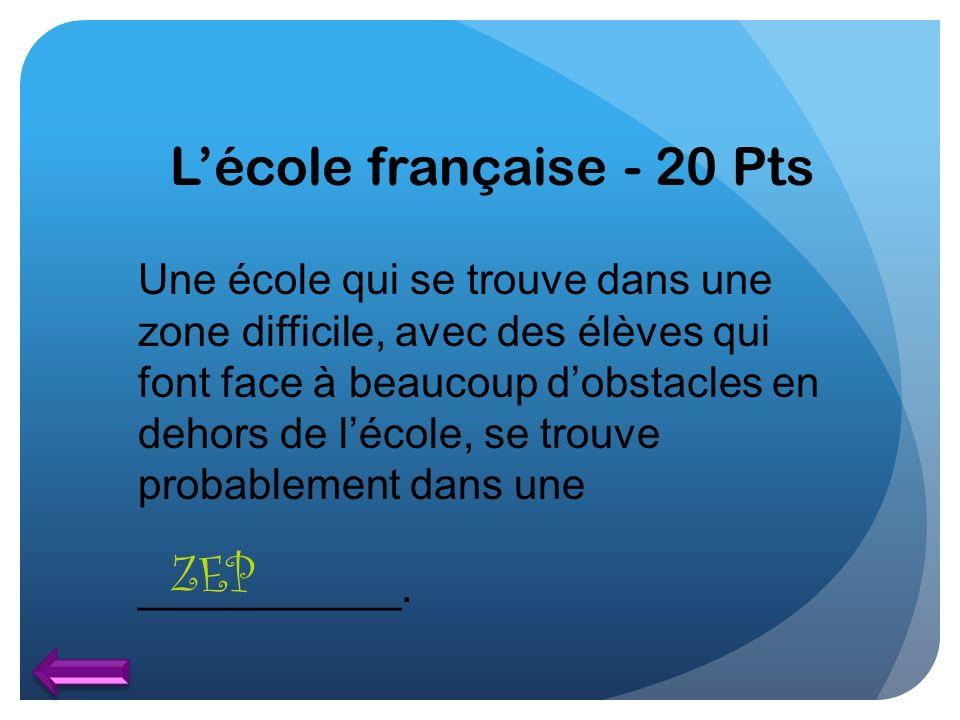 L'école française - 20 Pts