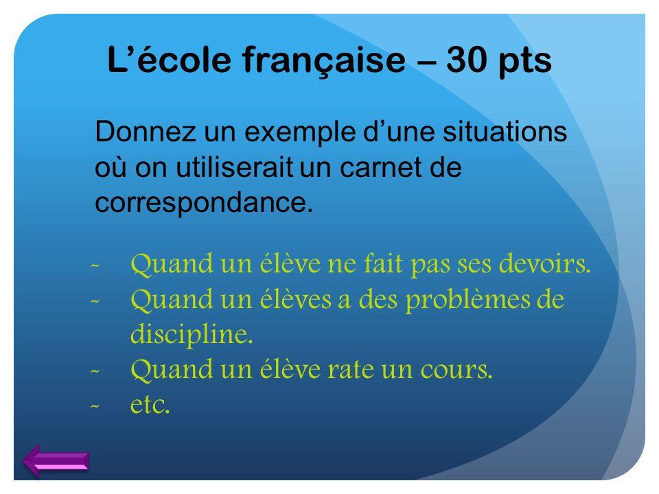 L'école française – 30 pts