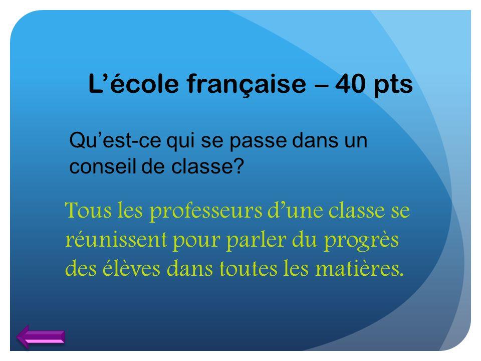 L'école française – 40 pts