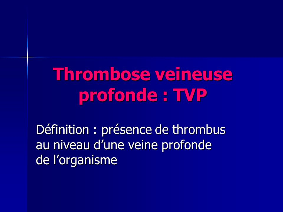 Thrombose veineuse profonde : TVP