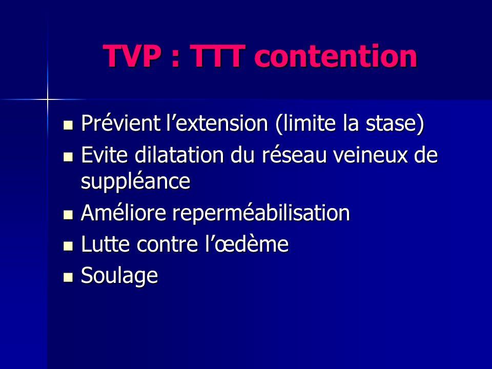 TVP : TTT contention Prévient l'extension (limite la stase)