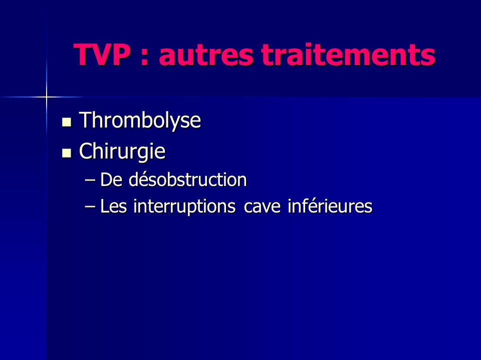 TVP : autres traitements