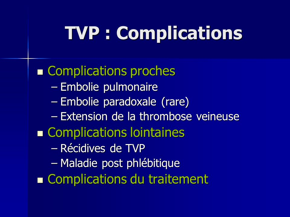 TVP : Complications Complications proches Complications lointaines