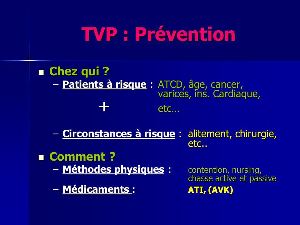 TVP : Prévention Chez qui Comment