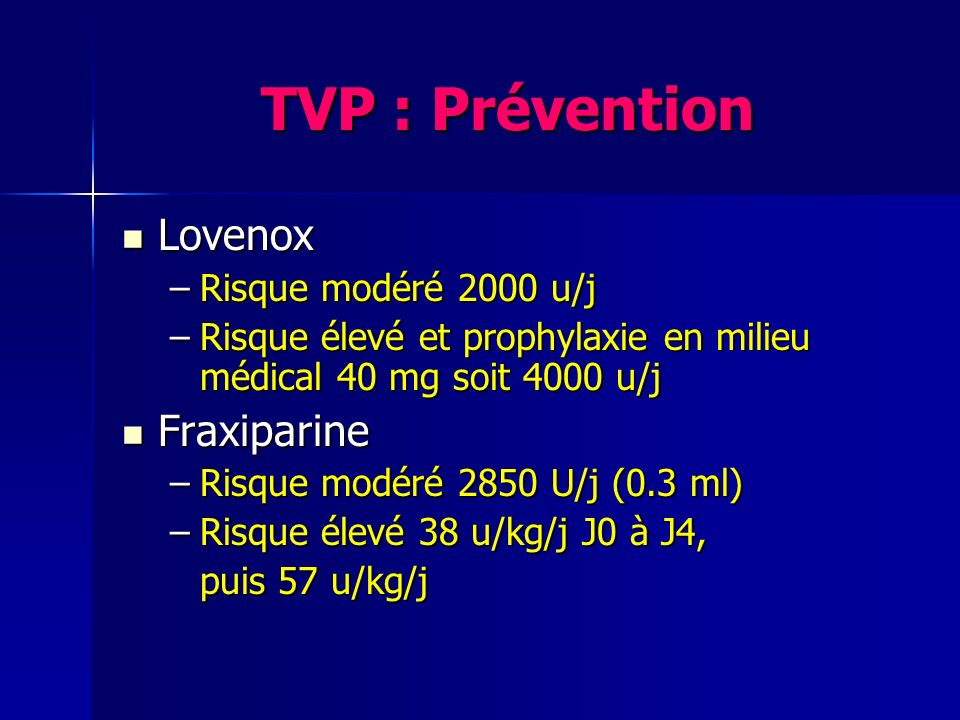 TVP : Prévention Lovenox Fraxiparine Risque modéré 2000 u/j