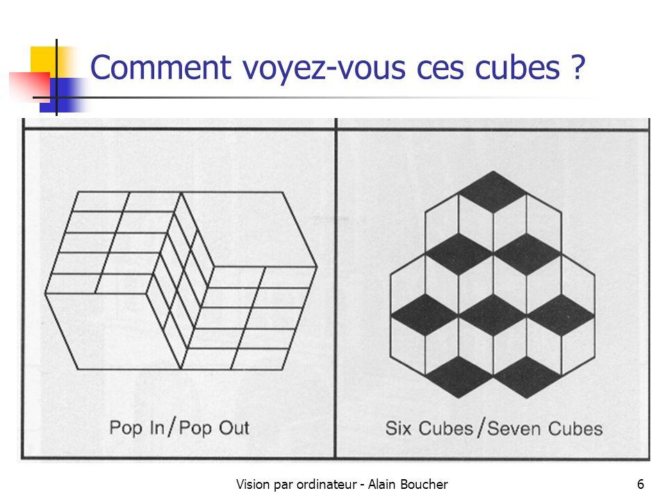 Comment voyez-vous ces cubes
