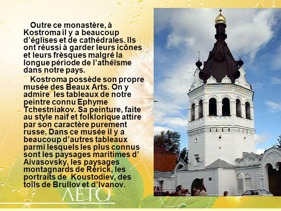Outre ce monastère, à Kostroma il y a beaucoup d'églises et de cathédrales. Ils ont réussi à garder leurs icônes et leurs frèsques malgré la longue période de l'athéïsme dans notre pays.