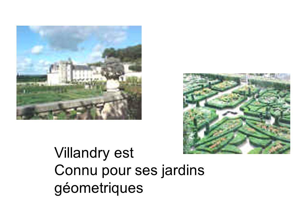 Villandry est Connu pour ses jardins géometriques