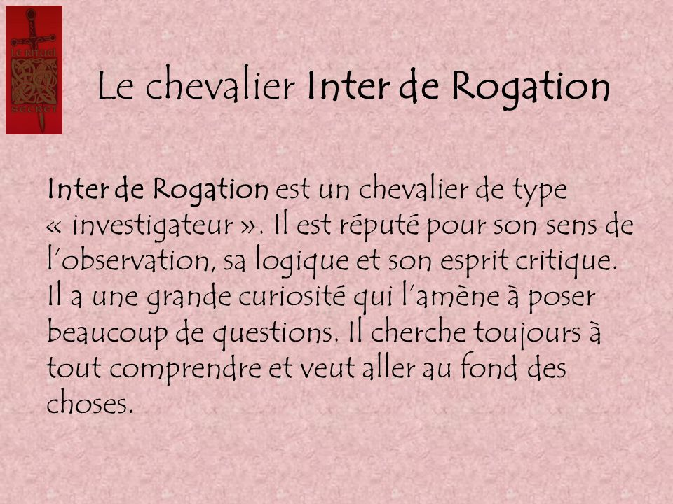 Le chevalier Inter de Rogation