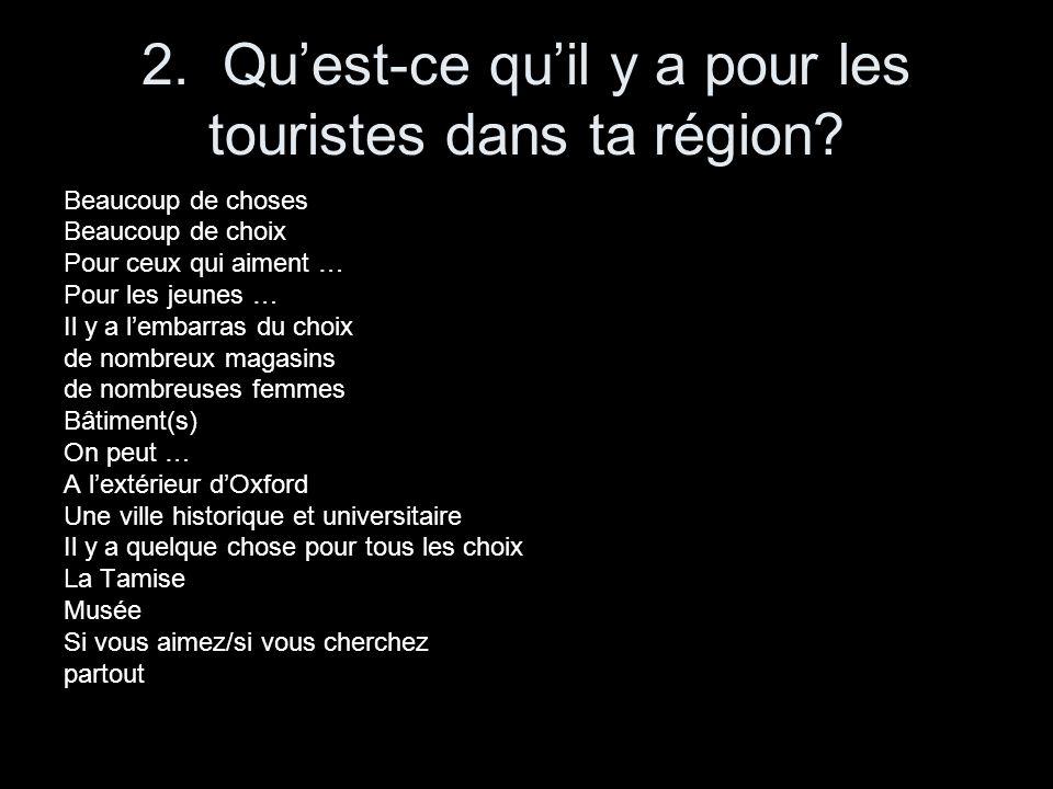2. Qu'est-ce qu'il y a pour les touristes dans ta région