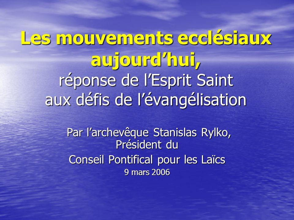 Les mouvements ecclésiaux aujourd'hui, réponse de l'Esprit Saint aux défis de l'évangélisation