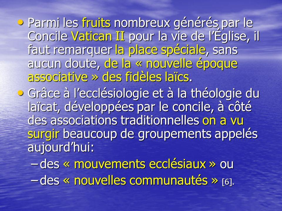 Parmi les fruits nombreux générés par le Concile Vatican II pour la vie de l'Église, il faut remarquer la place spéciale, sans aucun doute, de la « nouvelle époque associative » des fidèles laïcs.