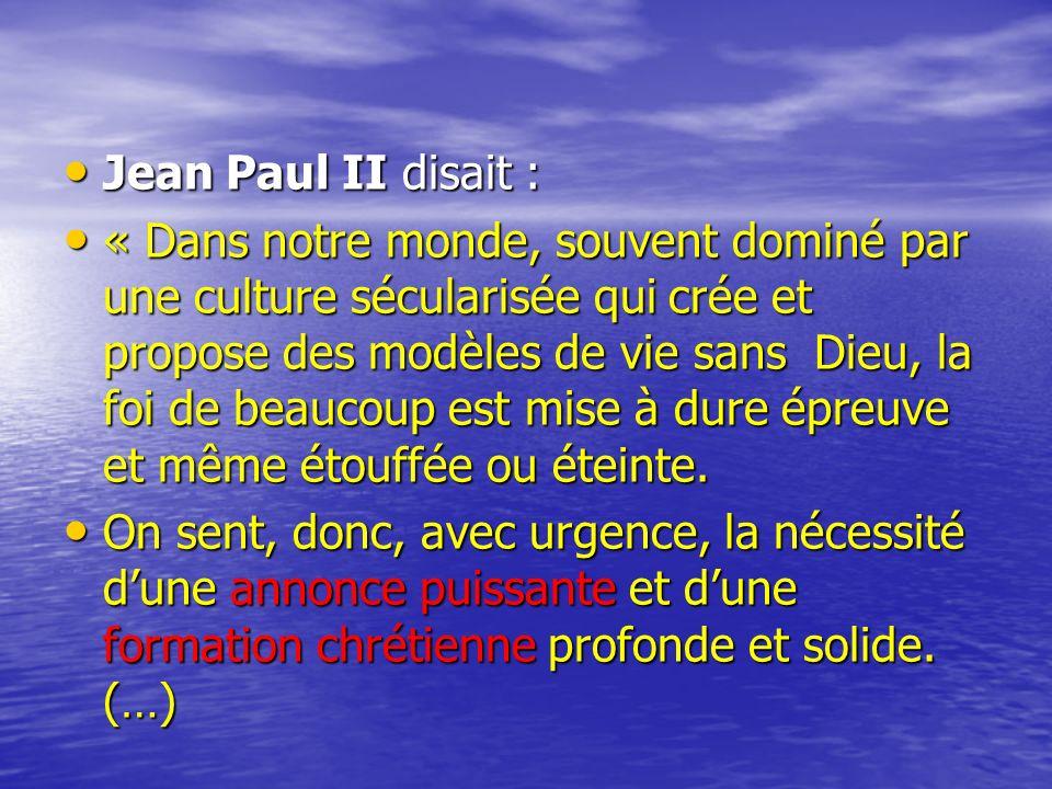 Jean Paul II disait :