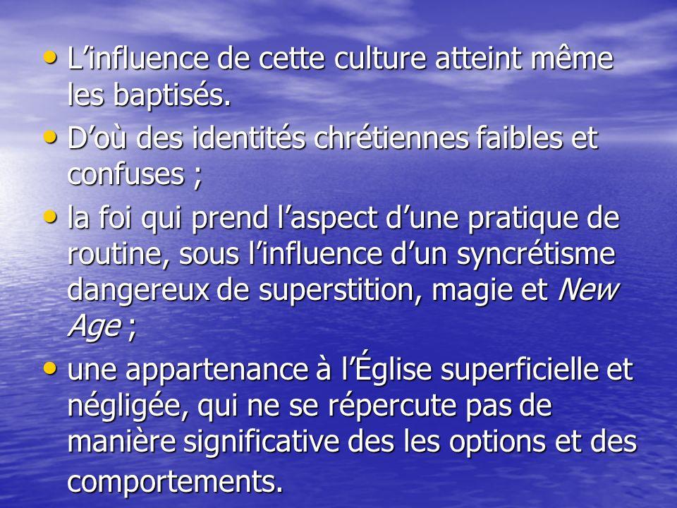 L'influence de cette culture atteint même les baptisés.
