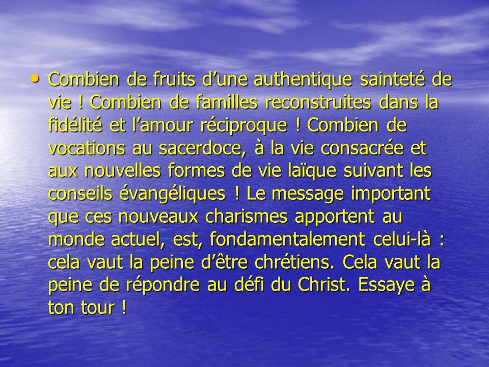 Combien de fruits d'une authentique sainteté de vie