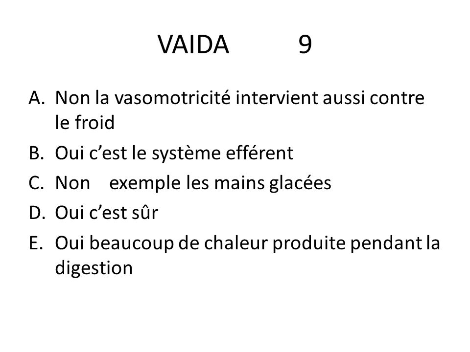 VAIDA 9 Non la vasomotricité intervient aussi contre le froid