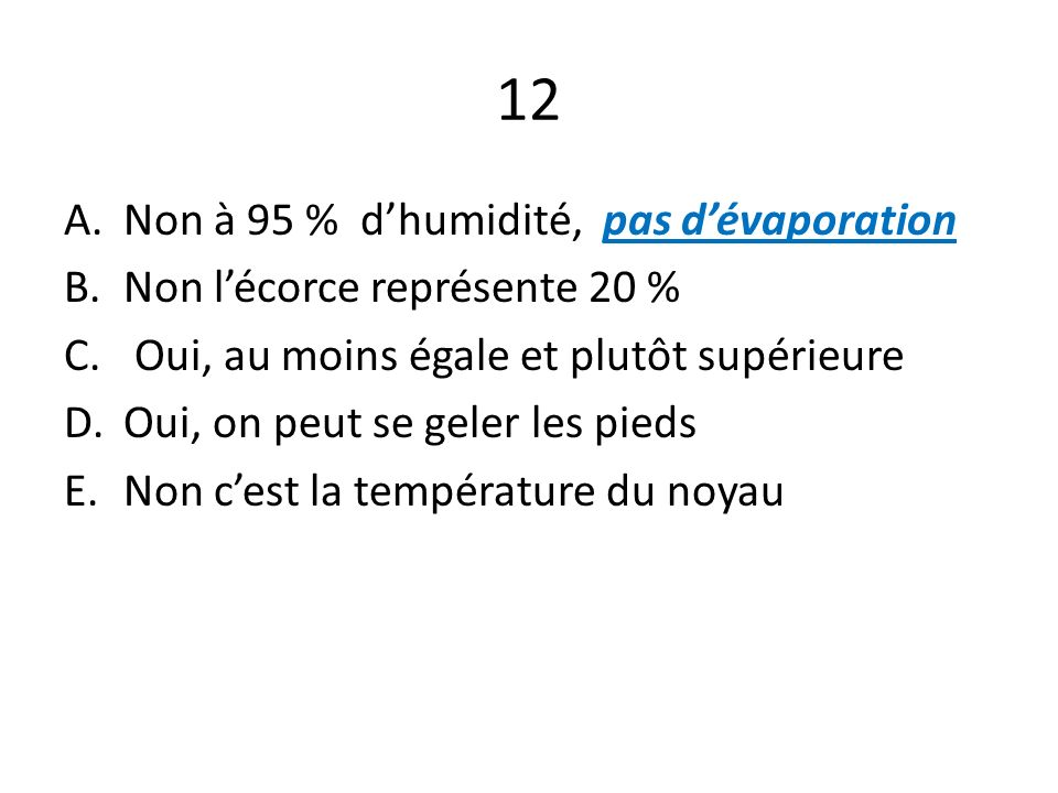 12 Non à 95 % d'humidité, pas d'évaporation