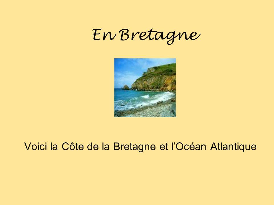 Voici la Côte de la Bretagne et l'Océan Atlantique