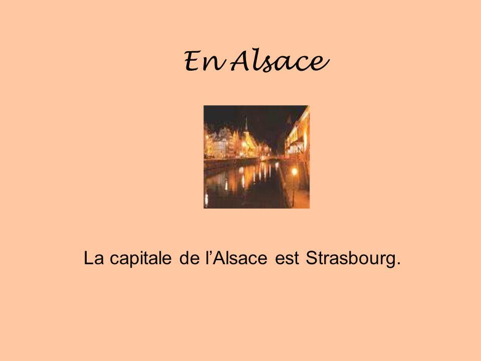 La capitale de l'Alsace est Strasbourg.