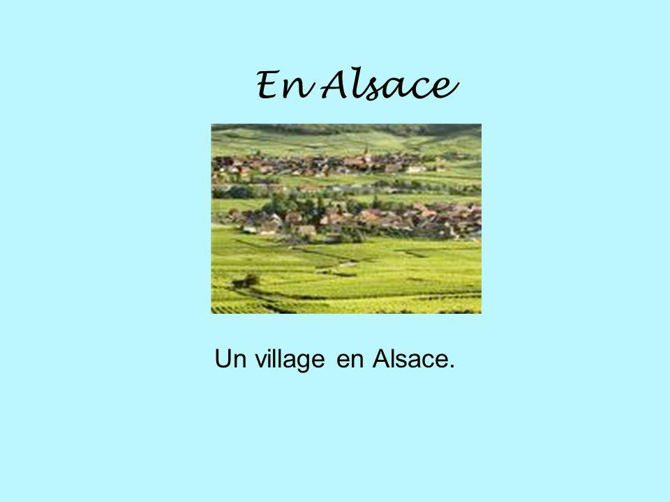 En Alsace Un village en Alsace.