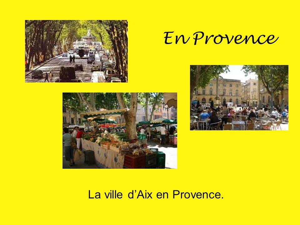 En Provence La ville d'Aix en Provence.