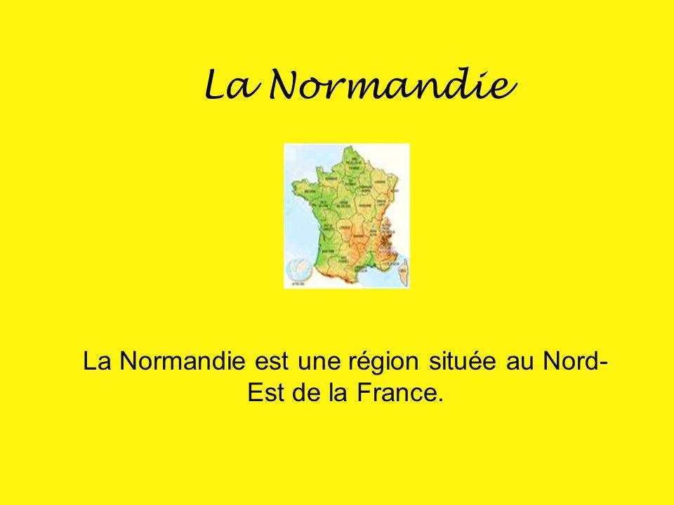 La Normandie est une région située au Nord-Est de la France.