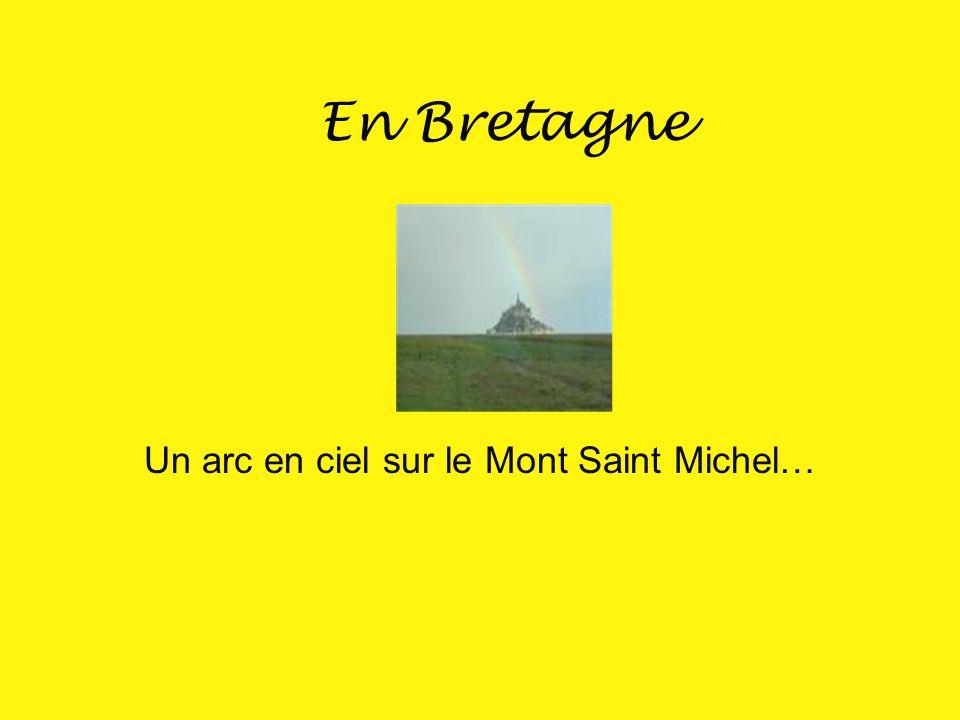 Un arc en ciel sur le Mont Saint Michel…