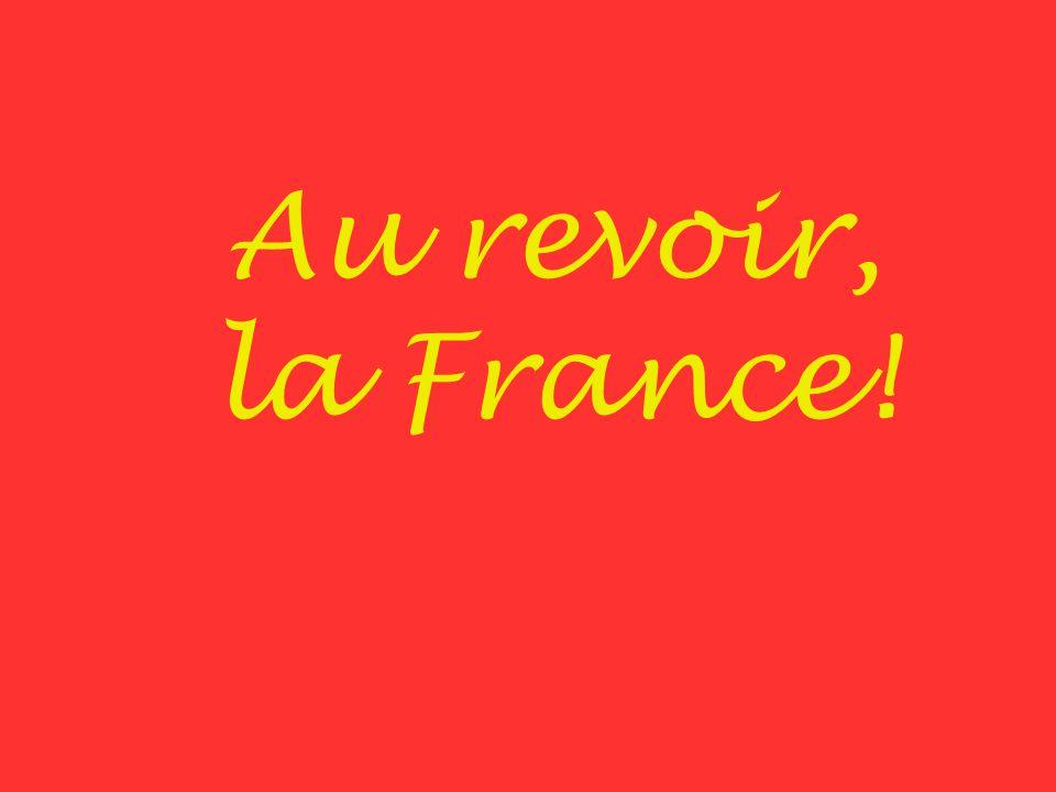Au revoir, la France!