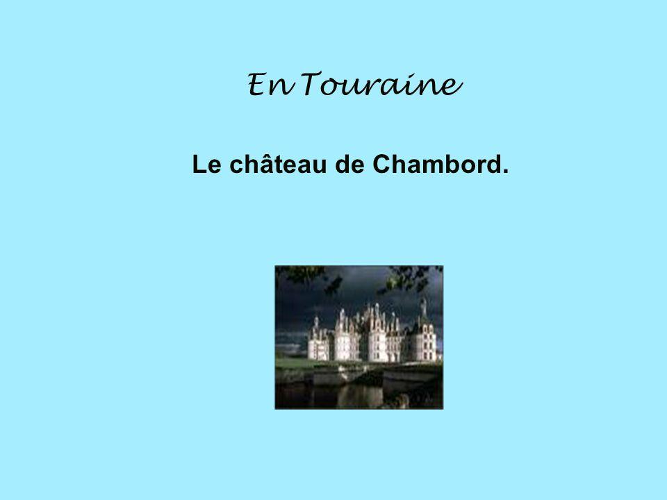 En Touraine Le château de Chambord.