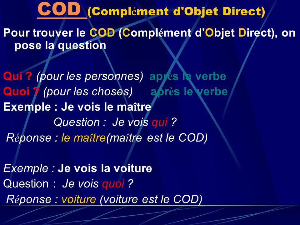 COD (Complément d Objet Direct)