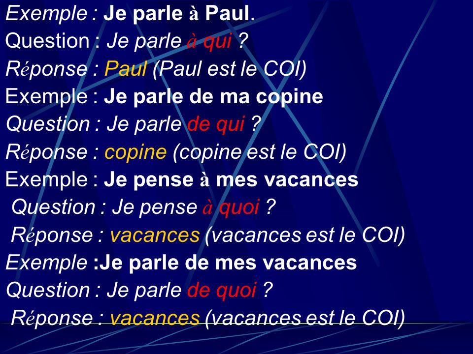 Exemple : Je parle à Paul.